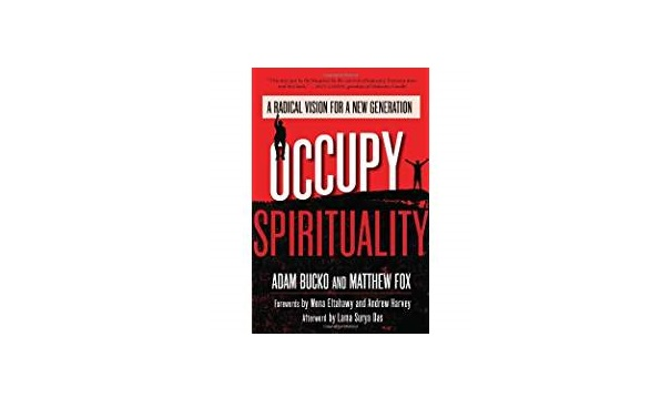 "Young People Changing the World: Activism and Prayer – ""Occupy Spirituality"" by Bucko & Fox"