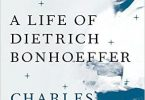 Strange Glory: A Life of Dietrich Bonhoeffer, by Charles Marsh