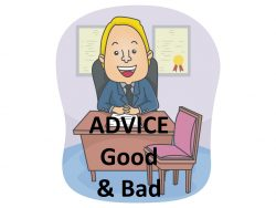 Advice - Good or Bad - Your Choice