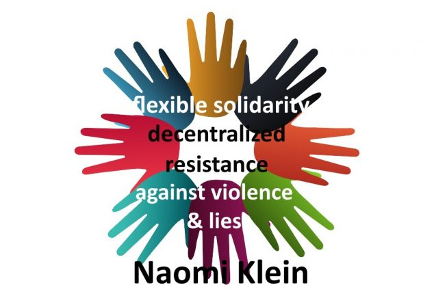 Naomi Klein - Flexible Solidarity - Decentralized Resistance