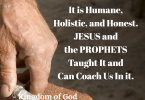 Let's Build the Kingdom of God - Humane, Holistic, Honest.