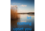Let Nothing Upset You, Let Nothing Frighten You - Teresa of Avila