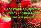 The Work of Christmas. Cowboy Christmas Prayer. The Real War on Christmas.