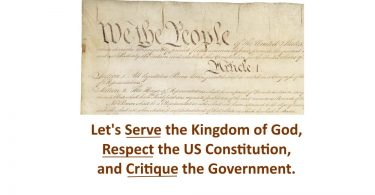 Serve the Kingdom of God, Respect the US Constitution, and Critique the Government
