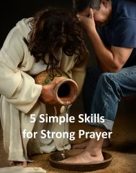 5 simple skills for strong prayer