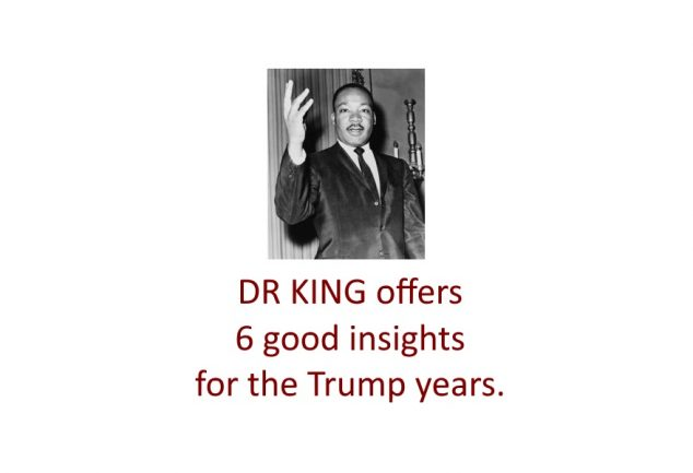 Martin Luther King - Advice for the Trump Years