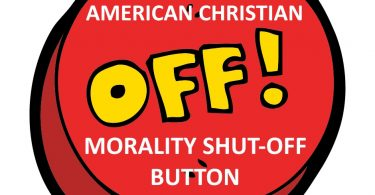 Abortion - the Great American Christian Morality Shut-Off Button