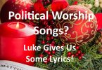 Political Worship Songs - In the Bible No Less