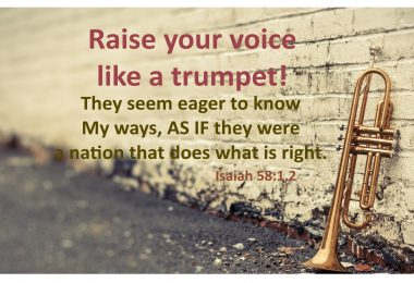 Raise your voice like a trumpet. Isaiah 58