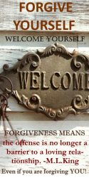 Welcome Yourself. Forgive Yourself.