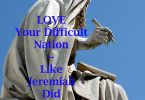 Like Jeremiah - Love Your Difficult Nation